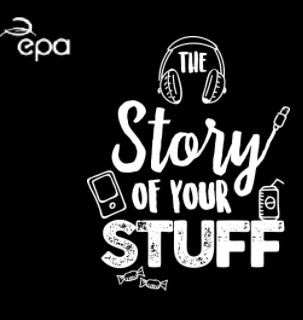 Story of your stuff EPA